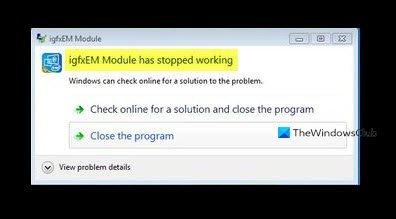 le module igfxem a cessé de fonctionner