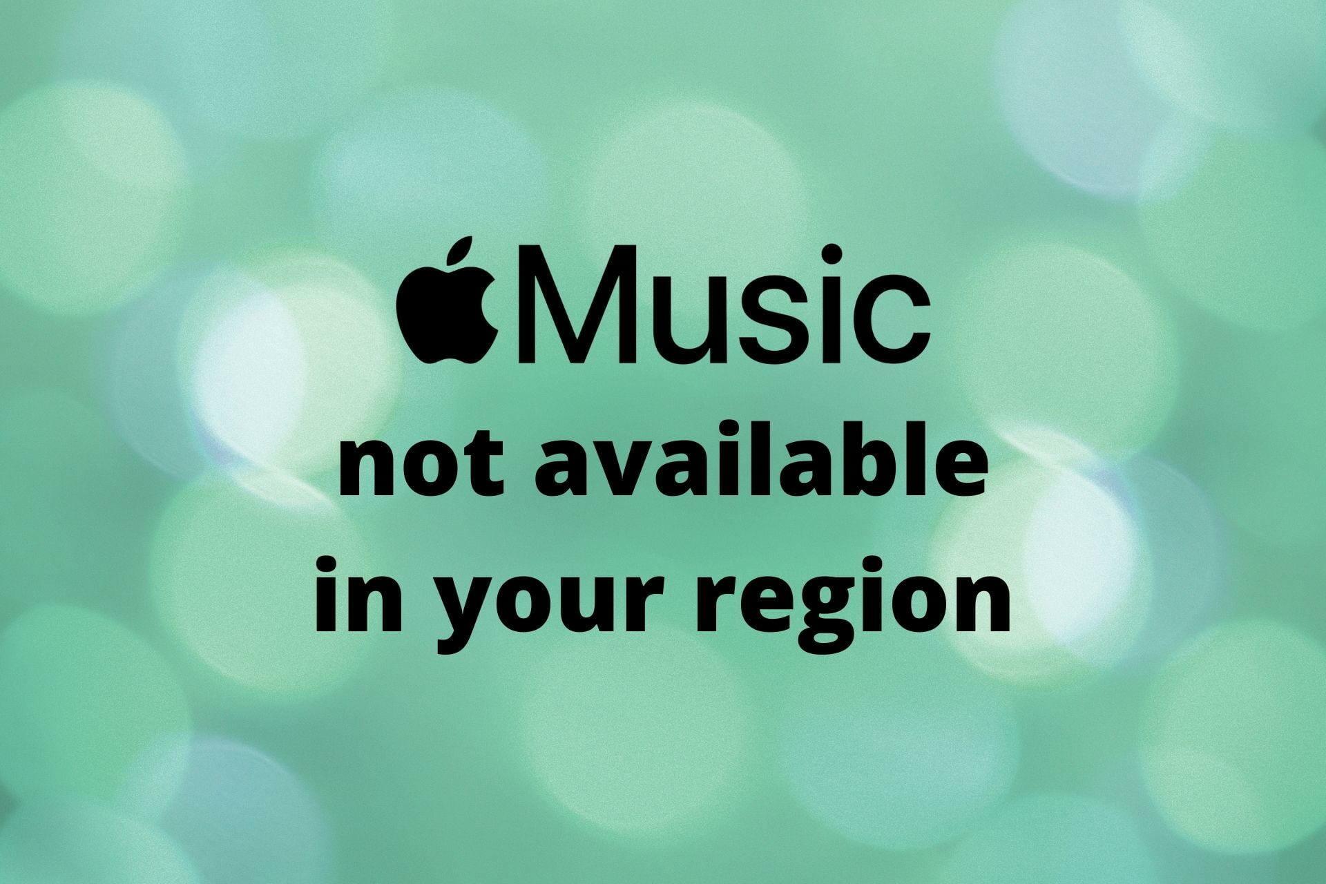 Apple Music n'est pas disponible dans votre région