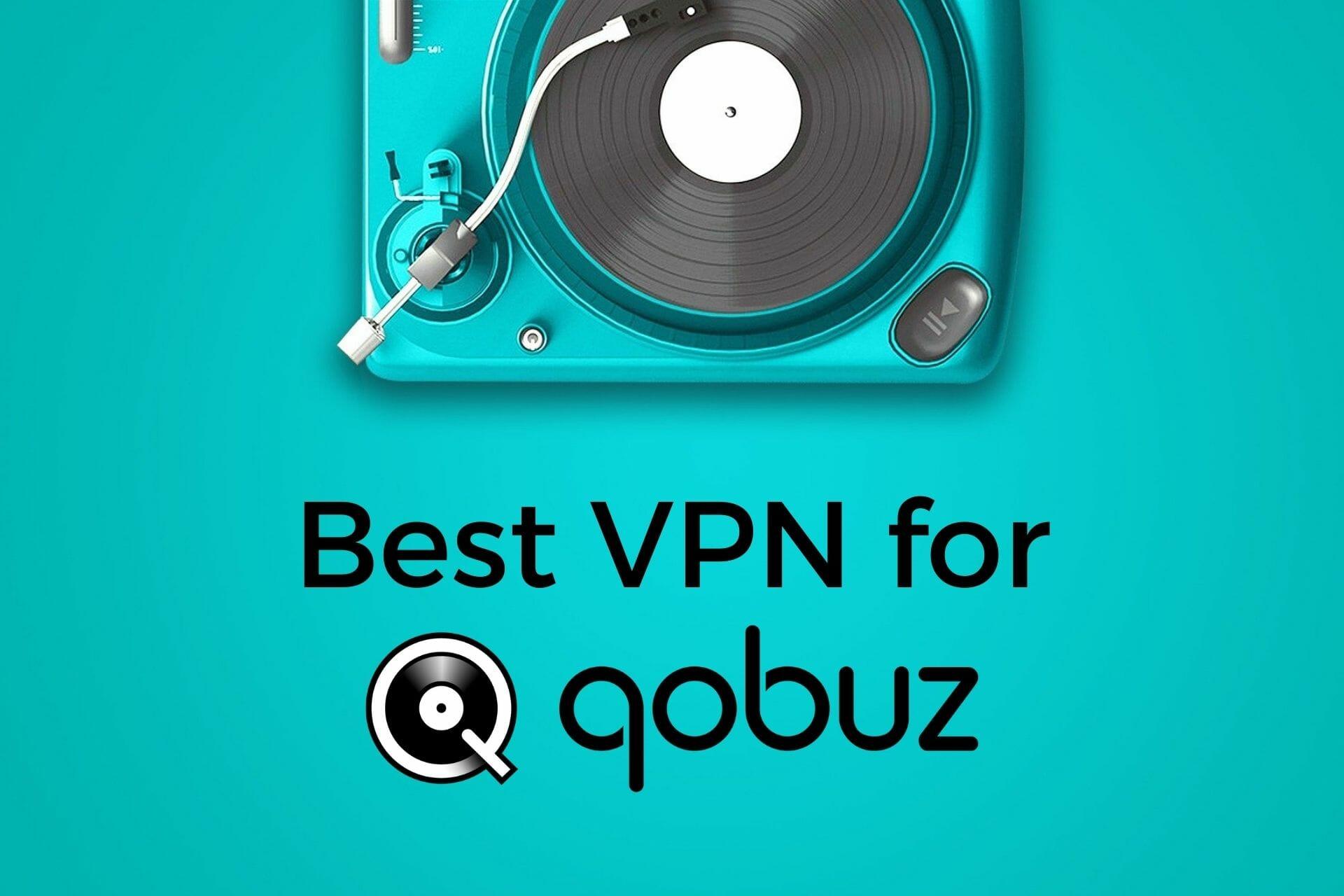 Meilleur VPN pour Qobuz