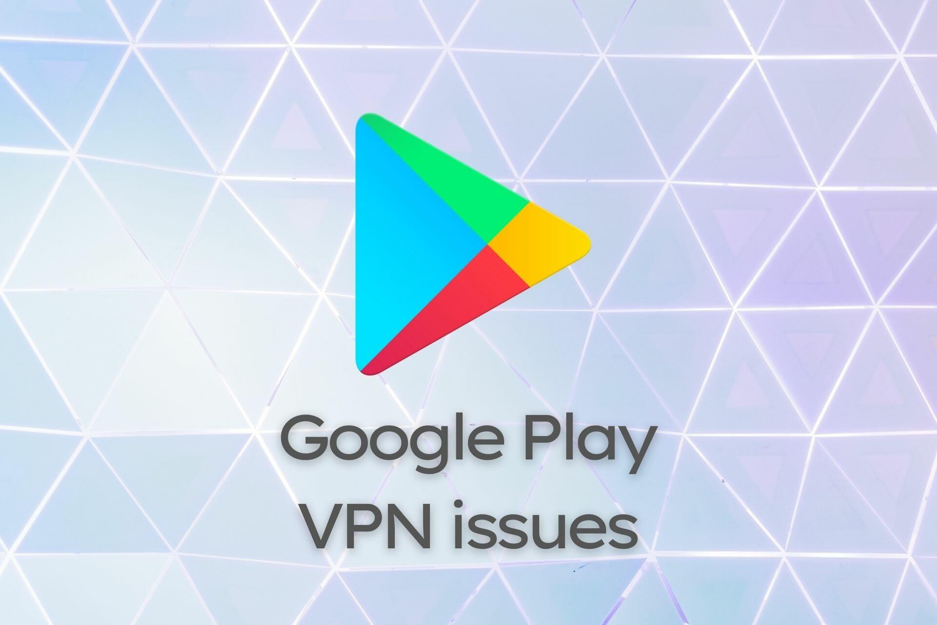 Google Play Store ne fonctionne pas VPN