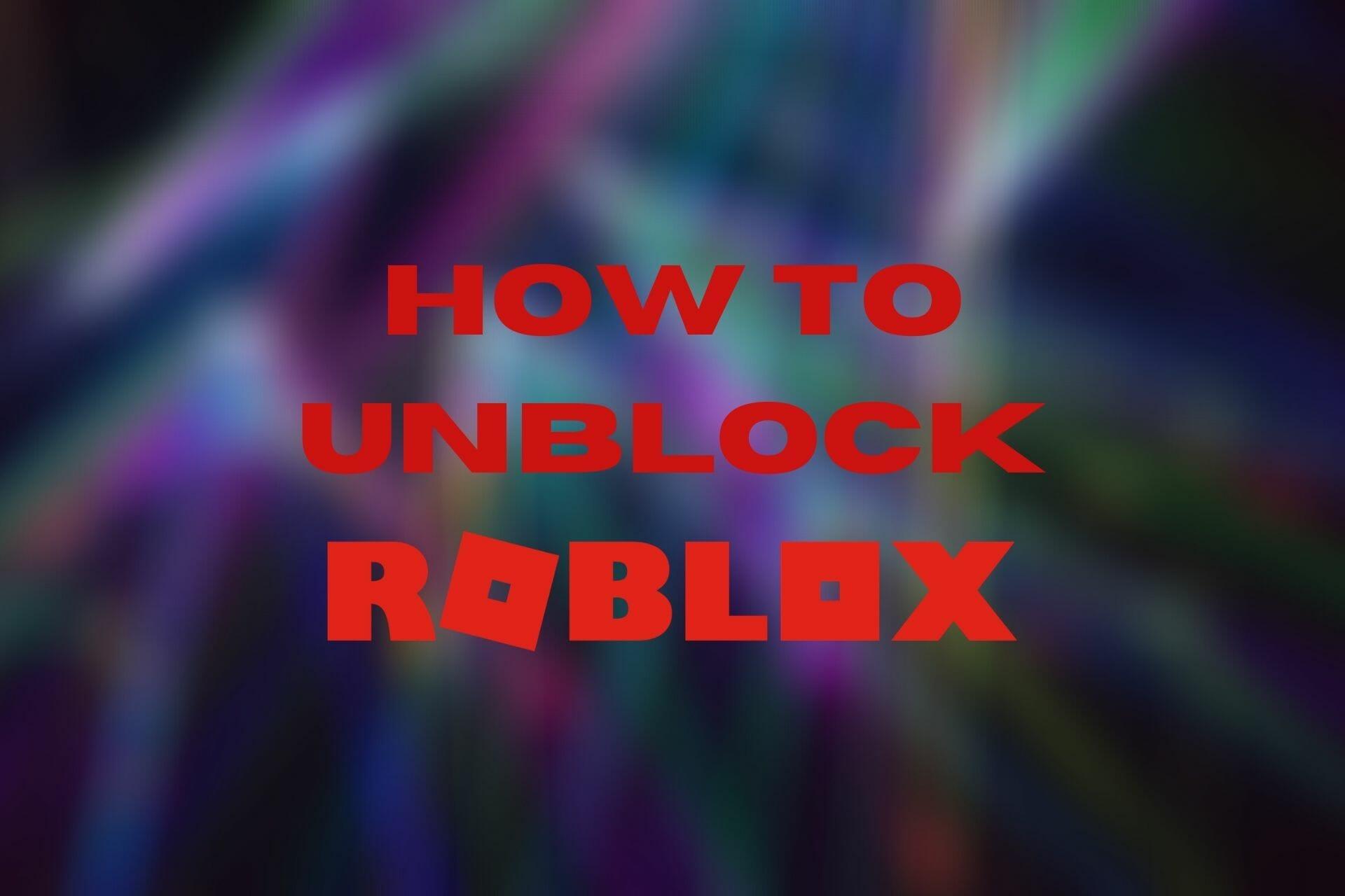 Comment débloquer Roblox