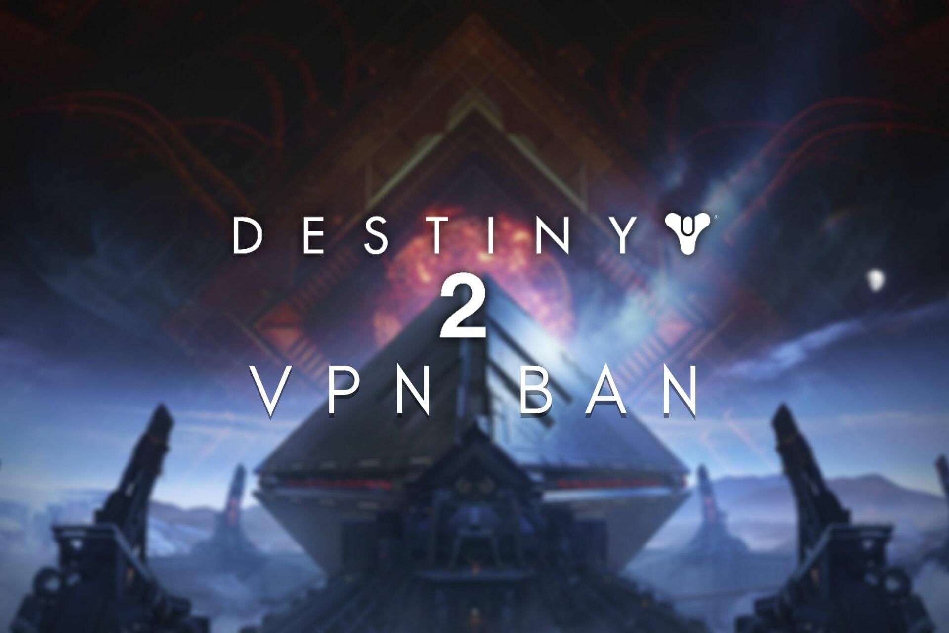 Interdiction du VPN Destiny 2